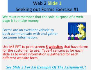 Web 2  Slide 1 Seeking out Forms Exercise #1