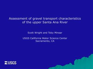 Assessment of gravel transport characteristics of the upper Santa Ana River