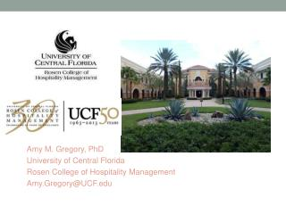 Amy M. Gregory, PhD University of Central Florida Rosen College of Hospitality Management