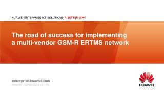 The road of success for implementing a multi-vendor GSM-R ERTMS network