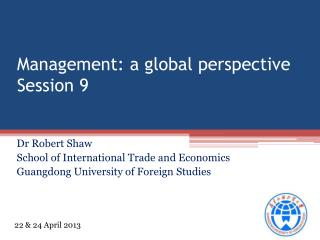 Management: a global perspective Session  9