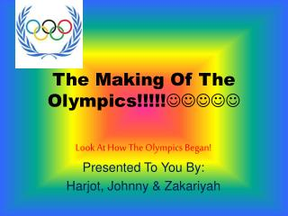 The Making Of The  Olympics!!!!! 