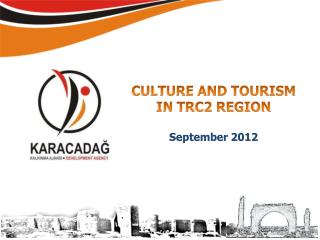 CULTURE AND TOURISM IN TRC2 REGION September  2012