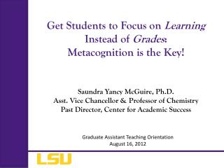 Get Students to Focus on  Learning  Instead of  Grades : Metacognition is the Key!