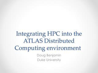 Integrating HPC into the ATLAS Distributed Computing environment