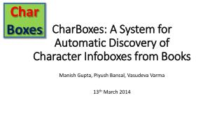 CharBoxes : A System for Automatic Discovery of Character  Infoboxes  from Books