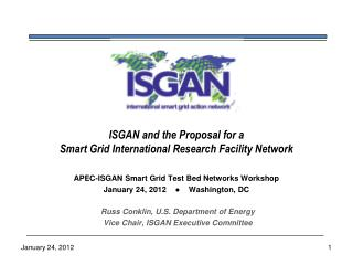 ISGAN and the Proposal for a  Smart Grid International Research Facility Network