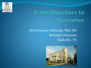 From Objectives to Outcomes