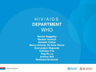 HIV/AIDS DEPARTMENT WHO Rachel Baggaley Reuben Granich Amitabh Suthar