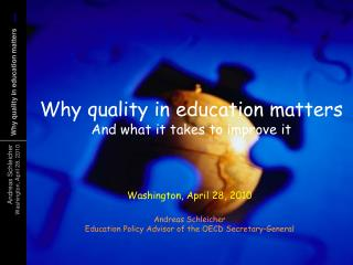 Why quality in education matters And what it takes to improve it