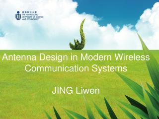 Antenna Design  in M odern Wireless Communication Systems JING  Liwen