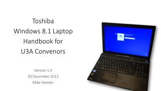 Toshiba  Windows 8.1 Laptop  Handbook for U3A Convenors