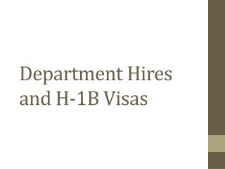 Department Hires and H-1B Visas