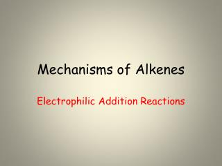 Mechanisms of Alkenes