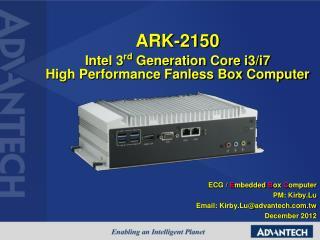 ARK-2150 Intel 3 rd Generation Core  i3/i7 High Performance  Fanless  Box Computer
