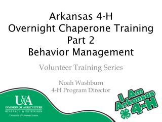 Arkansas 4-H O vernight Chaperone Training Part 2 Behavior Management
