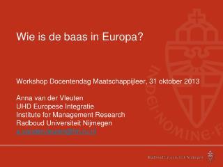 Wie is de baas in Europa?