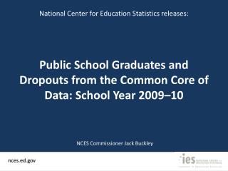 Public School Graduates and Dropouts from the Common Core of Data: School Year 2009–10