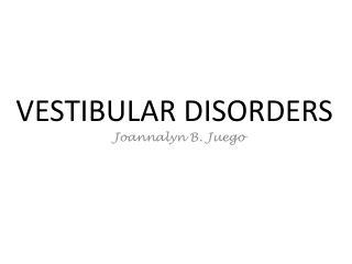 VESTIBULAR DISORDERS