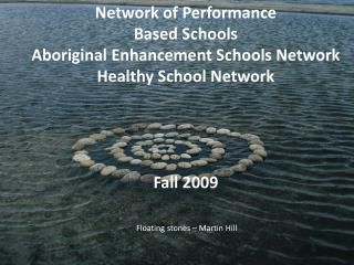 Network of Performance  Based  Schools Aboriginal Enhancement Schools Network