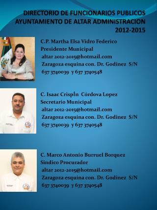 DIRECTORIO DE FUNCIONARIOS PUBLICOS AYUNTAMIENTO DE ALTAR ADMINISTRACION 2012-2015