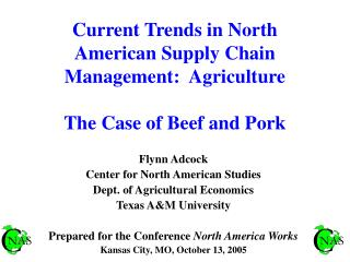 Current Trends in North American Supply Chain Management:  Agriculture  The Case of Beef and Pork