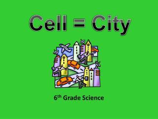 6 th  Grade  Science