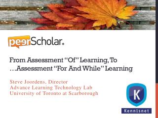 From Assessment �Of� Learning, To �Assessment �For And While� Learning