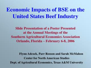 Economic Impacts of BSE on the United States Beef Industry  Slide Presentation of a Poster Presented at the Annual Meeti