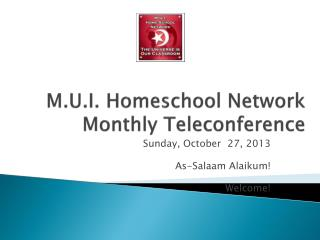 M.U.I.  Homeschool  Network  Monthly Teleconference