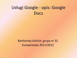 Usługi Google - opis: Google  Docs