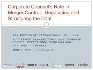 Corporate Counsel's Role in Merger Control:  Negotiating and Structuring the Deal