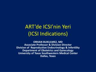ART'de ICSI'nin Yeri (ICSI Indications)