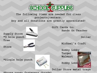 The following items are needed for class projects/centers.