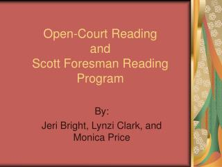 Open-Court Reading and Scott Foresman Reading Program