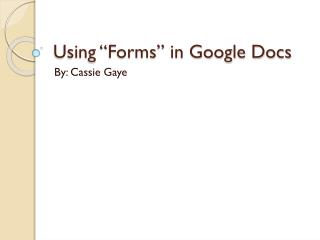 Using �Forms� in Google Docs