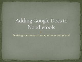 Adding Google Docs to  Noodletools
