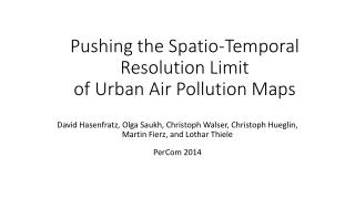 Pushing the  Spatio -Temporal Resolution Limit  of Urban Air Pollution Maps