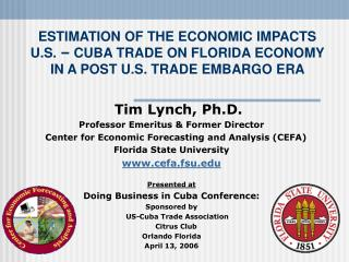 ESTIMATION OF THE ECONOMIC IMPACTS U.S.   CUBA TRADE ON FLORIDA ECONOMY IN A POST U.S. TRADE EMBARGO ERA