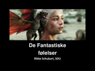 De Fantastiske følelser Rikke Schubart, SDU