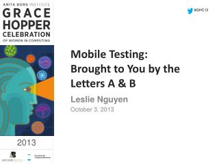 Mobile Testing: Brought to You by the Letters A & B