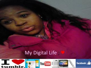 My Digital Life  ;  ♥