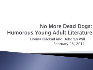 No More Dead Dogs: Humorous Young Adult Literature