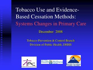 Tobacco Use and Evidence-            Based Cessation Methods: Systems Changes in Primary Care
