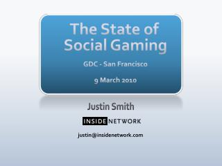 The  State of  Social  Gaming GDC - San Francisco 9 March 2010