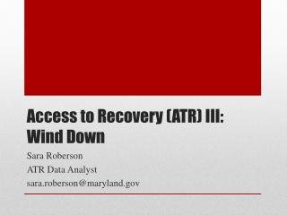 Access to Recovery (ATR) III:  Wind Down