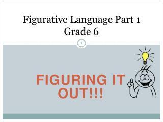 Figurative Language Part 1 Grade 6