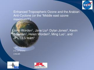 "Enhanced Tropospheric Ozone and the Arabian Anti-Cyclone (or the ""Middle east ozone maximum?"")"