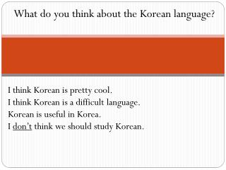 What do you think about the Korean language?