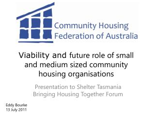 Viability and  future role of small and medium sized community housing organisations
